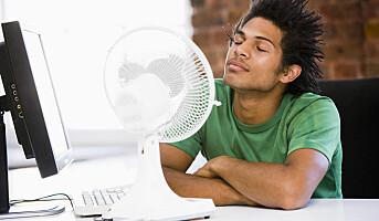Varmt på jobben? Du kan ikke bare gå hjem